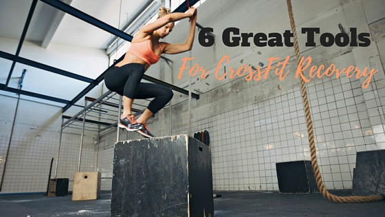 6 Great Tools for Crossfit Recovery   Paleo Scaleo