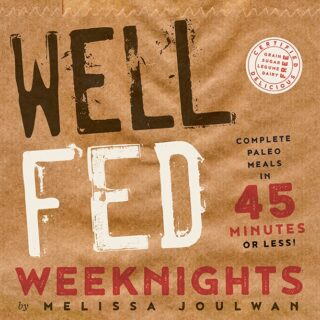 Well Fed Weeknights Review | paleoscaleo.com