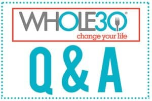 Whole30 Q&A | PaleoScaleo.com