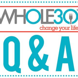 Whole 30 Questions & Answers