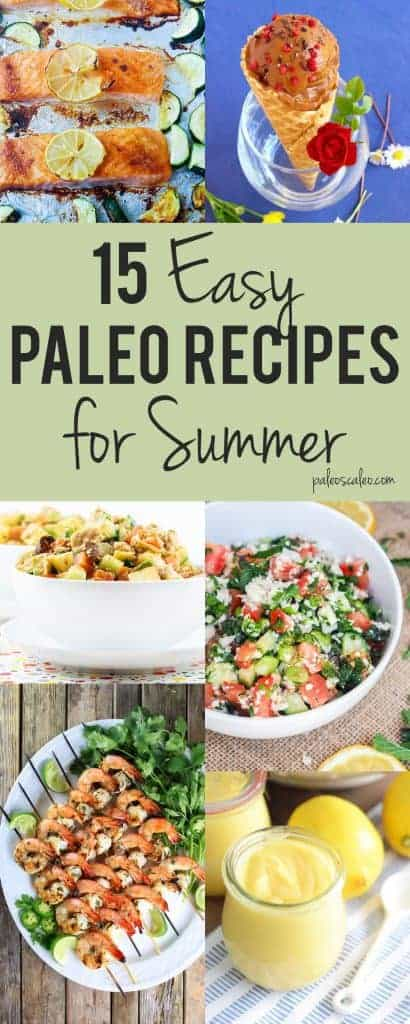 These 15 paleo recipes are healthy, easy, and perfect for summertime! Little to no cooking will have dinner ready in no time.