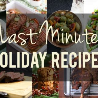 Last Minute Holiday Recipes
