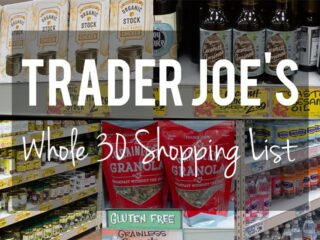 Trader Joes Whole30 grocery items with text overlay