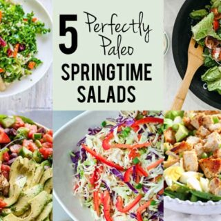 5 Perfect Paleo Springtime Salads
